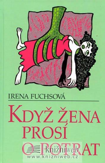 Fuchsová Irena: Když žena prosí o potrat