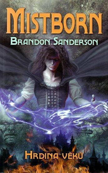 Sanderson Brandon: Mistborn 3 - Hrdina věků