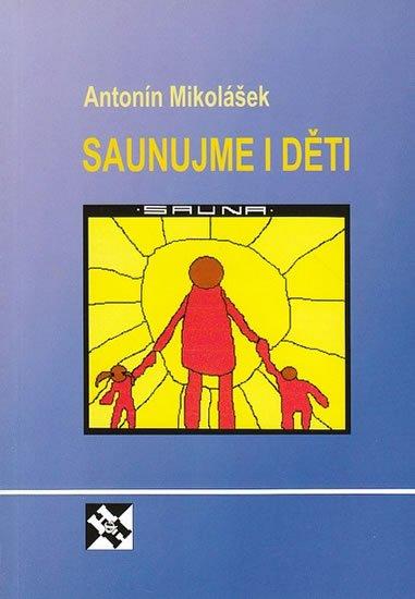 Mikolášek Antonín: Saunujme i děti