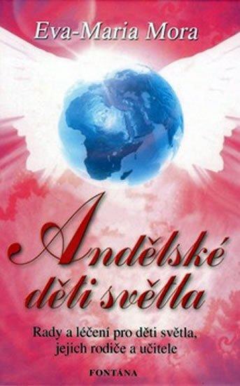 Mora Eva-Maria: Andělské děti světla