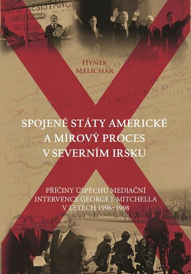 Melichar Hynek: Spojené státy americké a mírový proces v Severním Irsku - Příčiny úspěchu m
