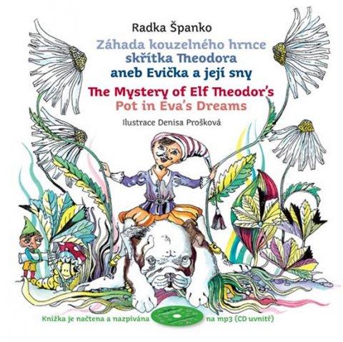 Španko Radka: Záhada kouzelného hrnce skřítka Theodora aneb Evička a její sny + CD mp3