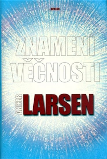 Larsen Anker: Znamení věčnosti