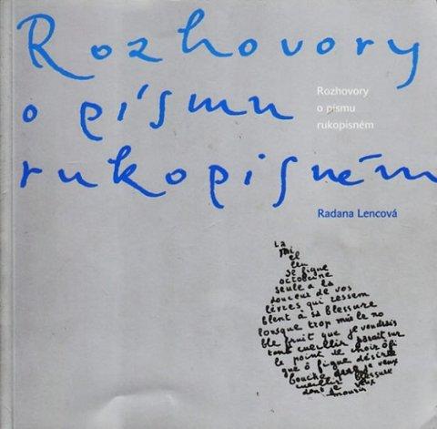 Lencová Radana: Rozhovory o písmu rukopisném