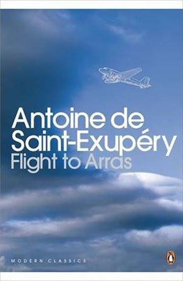 de Saint-Exupéry Antoine: Flight to Arras