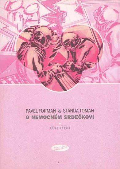 Forman Pavel, Toman Standa,: O nemocném srdečkovi