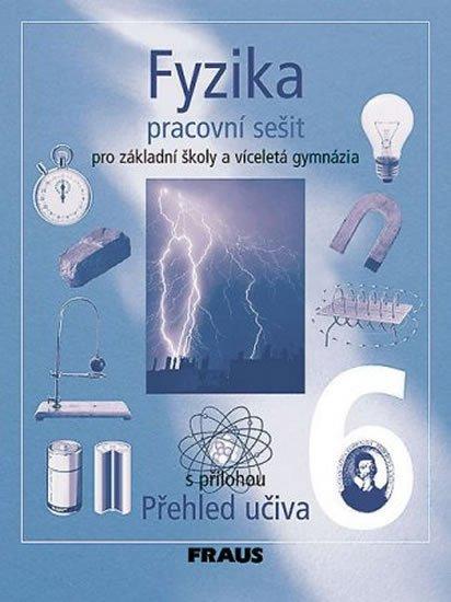 kolektiv autorů: Fyzika 6 pro ZŠ a víceletá gymnázia - Pracovní sešit