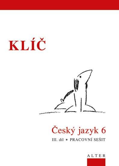 kolektiv autorů: Klíč Český jazyk 6/III. díl, Pracovní sešit