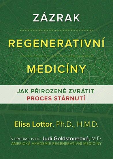Lottor Elisa: Zázrak regenerativní medicíny - Jak přirozeně zvrátit proces stárnutí