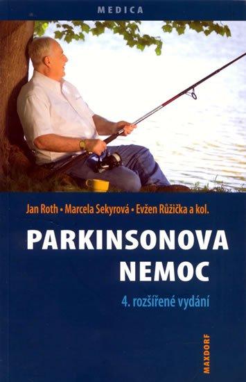 Roth Jan, Sekyrová Marcela a kolektiv: Parkinsonova nemoc - 4. vydání