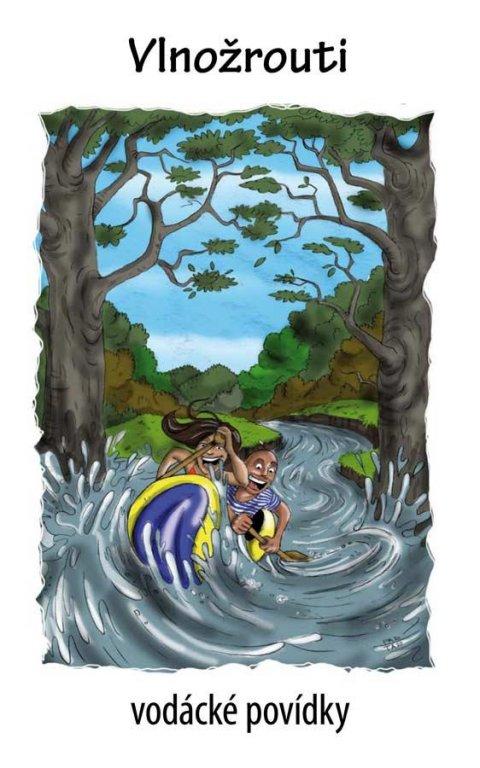 Kenyho VOLEJ (sdružení vodáckých autorů): Vlnožrouti - vodácké povídky