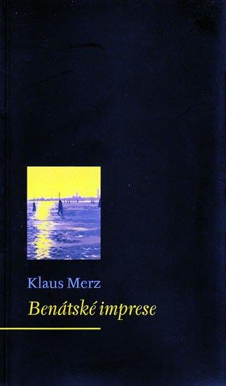 Merz Klaus: Benátské imprese