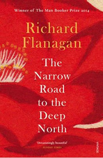 Flanagan Richard: The Narrow Road to the Deep North