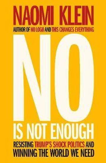 Klein Naomi: No Is Not Enough