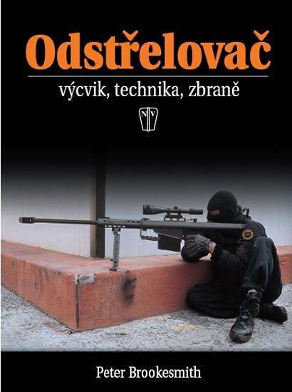 Brookesmith Peter: Odstřelovač - výcvik, technika, zbraně - 2. vydání