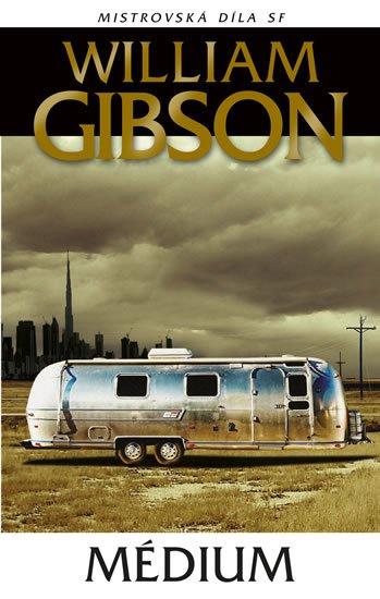 Gibson William: Médium