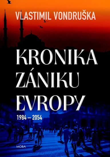 Vondruška Vlastimil: Kronika zániku Evropy 1984-2054