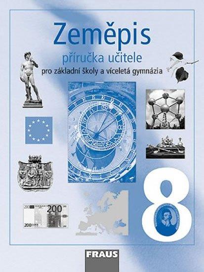 kolektiv autorů: Zeměpis 8 pro ZŠ a víceletá gymnázia - Příručka učitele