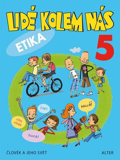 Bradáčová Lenka: Lidé kolem nás 5 - Etika pro 5. ročník ZŠ