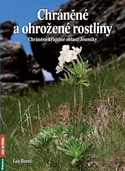 Bureš Leo: Chráněné a ohrožené rostliny - Chráněná krajinná oblast Jeseníky