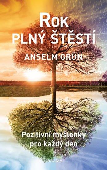 Grün Anselm: Rok plný štěstí
