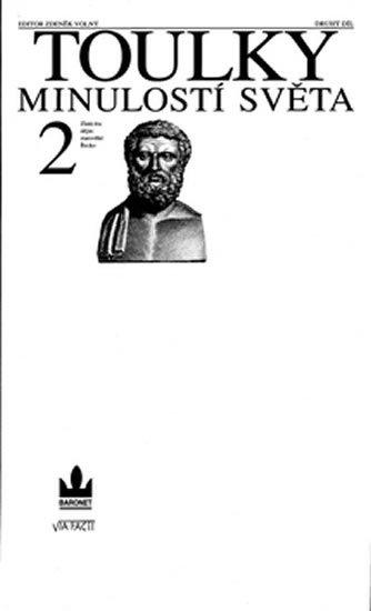Volný Zdeněk: Toulky minulostí světa 2 - Zlatá éra dějin: starověké Řecko