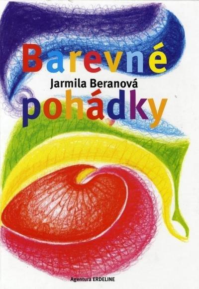 Beranová Jarmila: Barevné pohádky