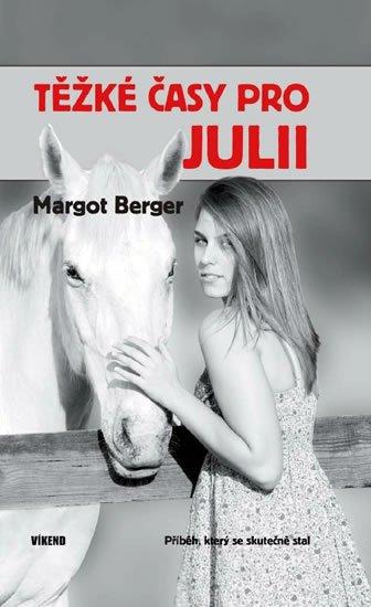 Berger Margot: Těžké časy pro Julii