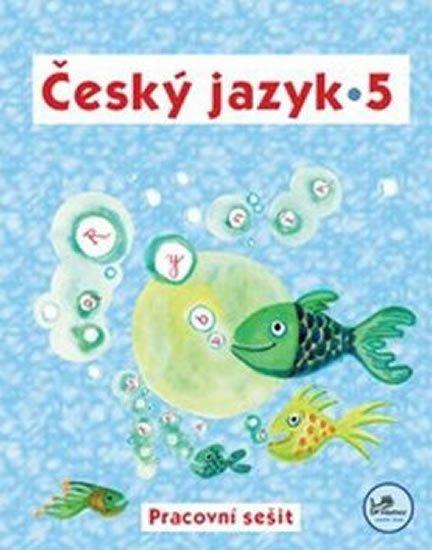 Mikulenková Hana: Český jazyk 5 - Pracovní sešit - 5. ročník