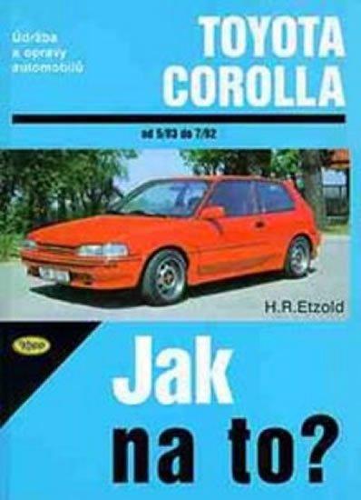Etzold Hans-Rudiger Dr.: Toyota Corolla -  5/83 - 7/92 - Jak na to? - 55.