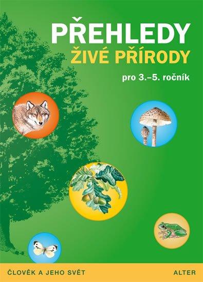 Čížková Věra, Bradáčová Lenka,: Přehledy živé přírody pro 3.- 5. ročník ZŠ