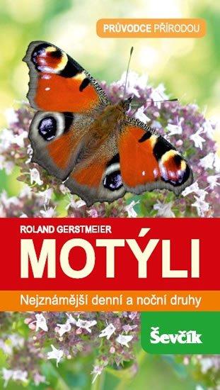 Gerstmeier Roland: Motýli - Nejznámější denní a noční druhy