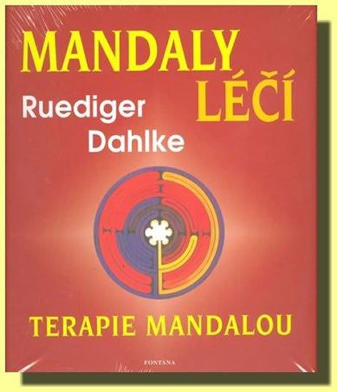 Dahlke Ruediger: Mandaly léčí -Terapie mandalou