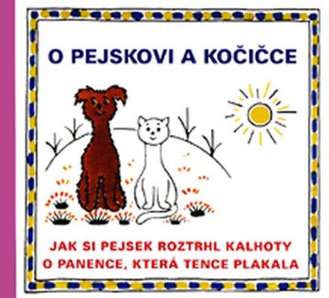 Čapek Josef: O pejskovi a kočičce - Jak si pejsek roztrhl kalhoty a O panence, která ten