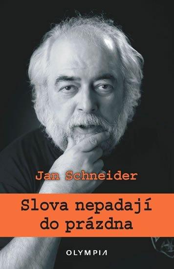 Schneider Jan: Slova nepadají do prázdna