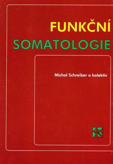 Schreiber Michal: Funkční somatologie