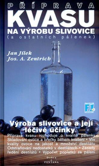 Jílek Jan: Příprava kvasu na výrobu slivovice (a ostatních pálenek)