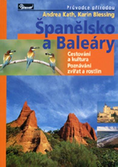 Kath Andrea, Blessing Karin,: Španělsko a Baleáry – průvodce přírodou