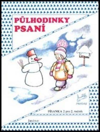 Mikulenková Hana: Půlhodinky psaní - Písanka 2 pro 2.ročník ZŠ