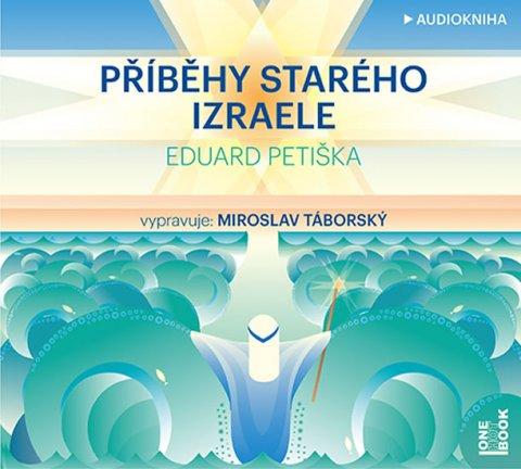 Petiška Eduard: Příběhy starého Izraele  - CDmp3