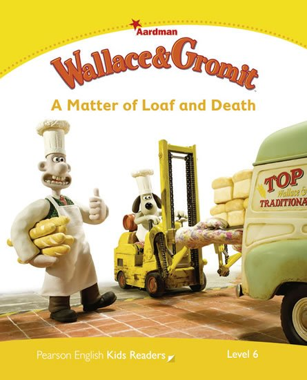 Shipton Paul: PEKR   Level 6: Wallace & Gromit: A Matter of Loaf and Death