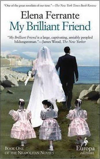 Ferrante Elena: My Brilliant Friend