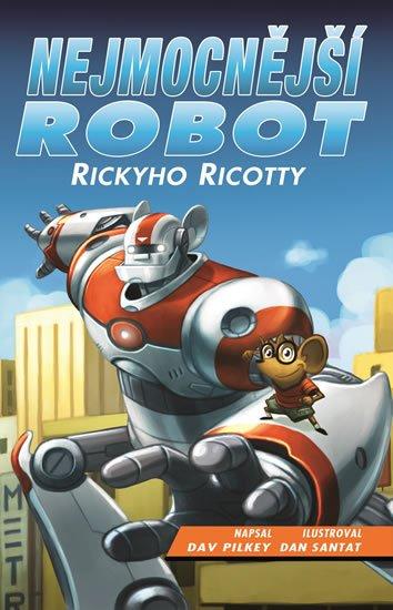 Pilkey Dav: Nejmocnější robot Rickyho Ricotty