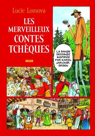 Lomová Lucie: Les Merveilleux contes Tchéques / Zlaté české pohádky (francouzsky)