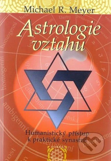 Meyer Michael R.: Astrologie vztahů - Humanistický přístup