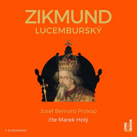 Prokop Josef Bernard: Zikmund Lucemburský - CDmp3 (Čte Marek Holý)