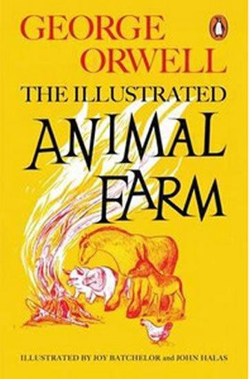 Orwell George: Animal Farm: The Illustrated Edition