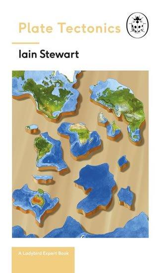 Stewart Ian: Plate Tectonics: A Ladybird Expert Book