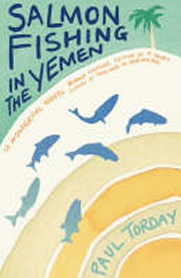 Torday Paul: Salmon Fishing in the Yemen