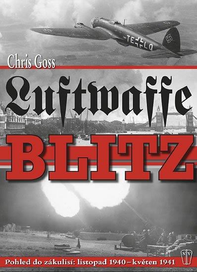 Goss Chris: Luftwaffe Blitz - Pohled do zákulisí: listopad 1940 – květen 1941